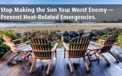 Stop Making the Sun Your Worst Enemy — Prevent Heat-Related Emergencies